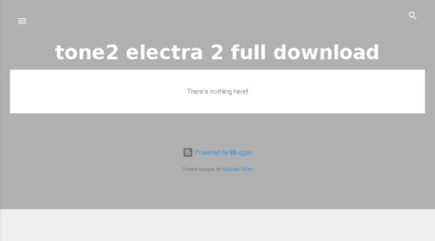 tone2electra2fulldownload blogspot com tr - tone2 electra 2 full
