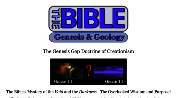 bible and genesis The beginning - in the beginning god created the heavens and the earth now the earth was formless and empty, darkness was over the surface of the deep, and the.